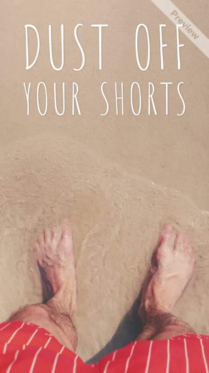 Dust Off Your Shorts