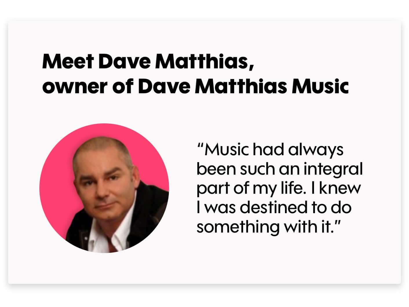 Meet Dave Matthias
