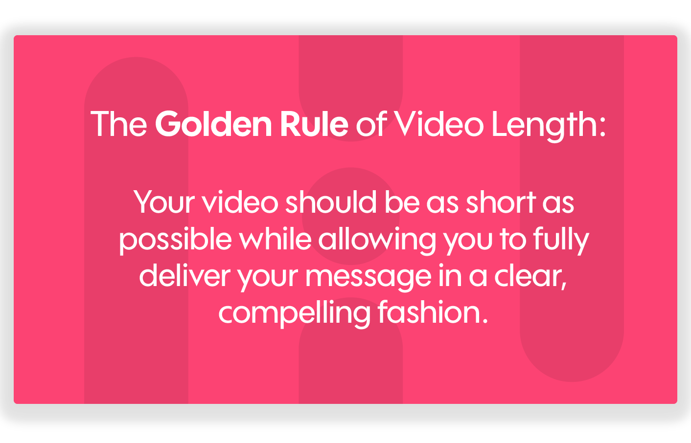 The golden rule of video length